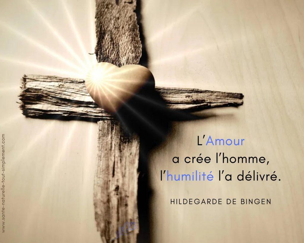 L'amour a créé : citation de Sainte Hildegarde de Bingen