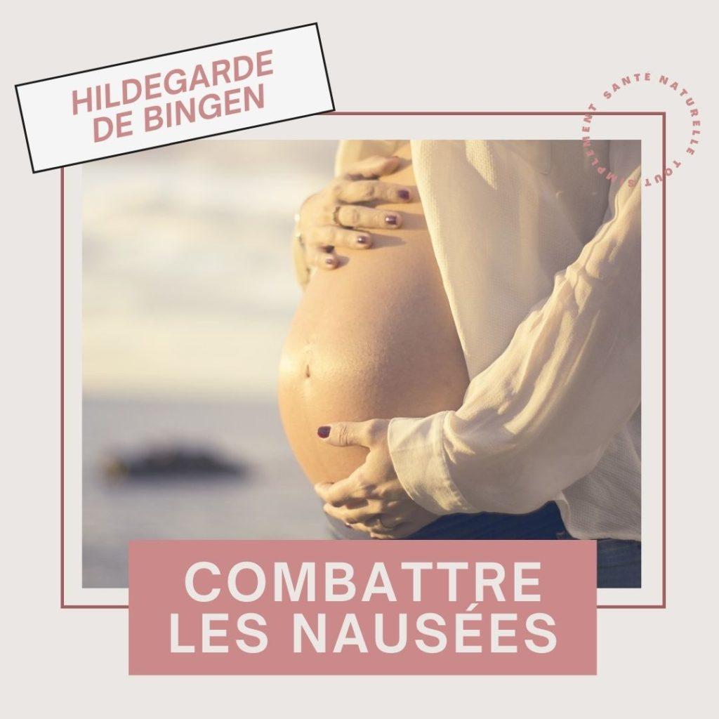 Combattre les nausées de la grossesse naturellement et simplement avec Hildegarde de Bingen