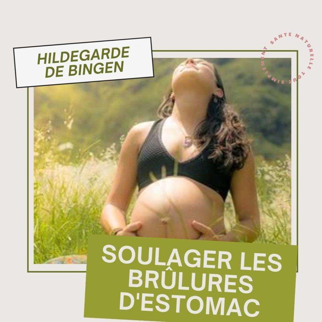 Soulager naturellement les brûlures d'estomac pendant la grossesse grâce à la thérapie d'Hildegarde de Bingen