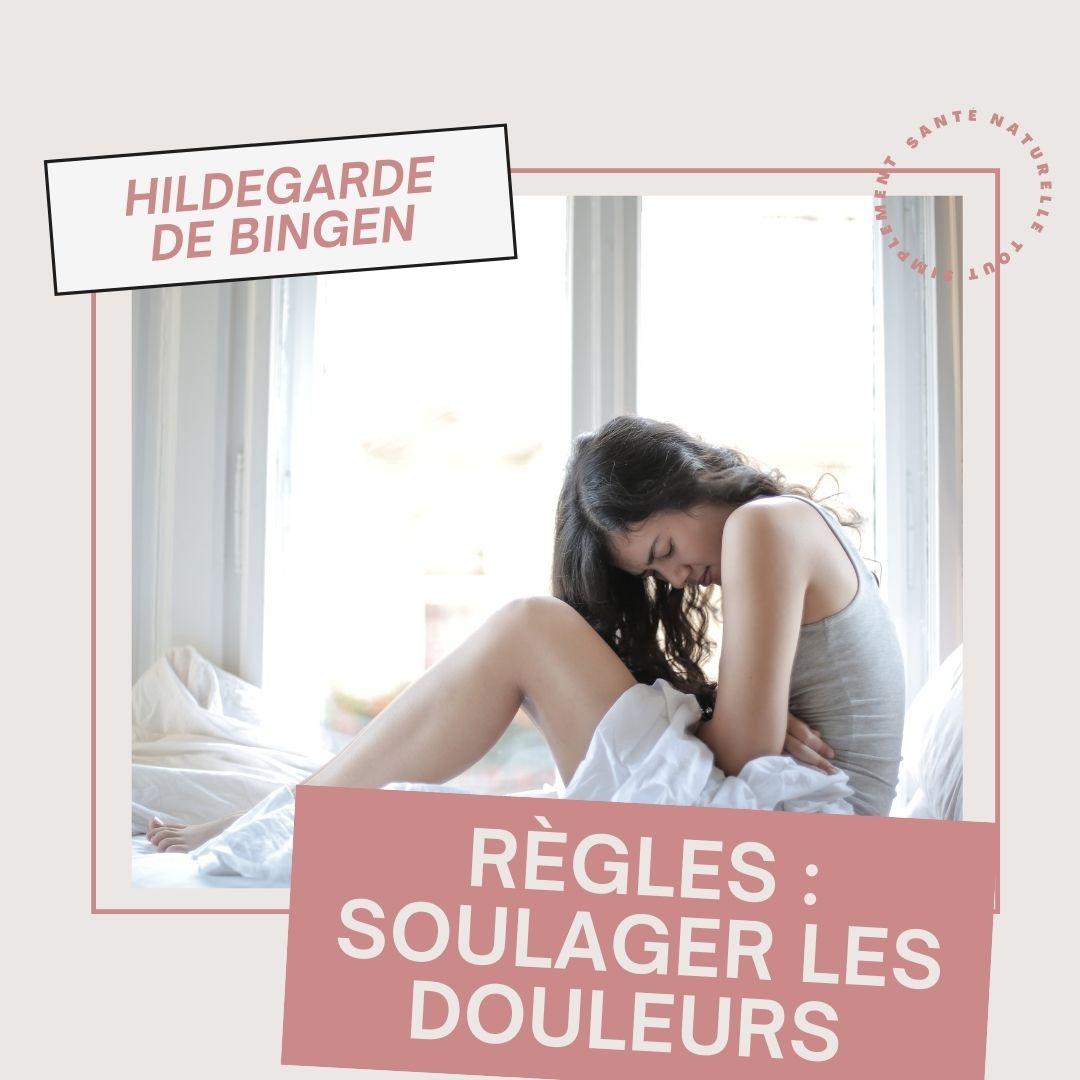 Soulager les douleurs liées aux règles grâce à Hildegarde de Bingen